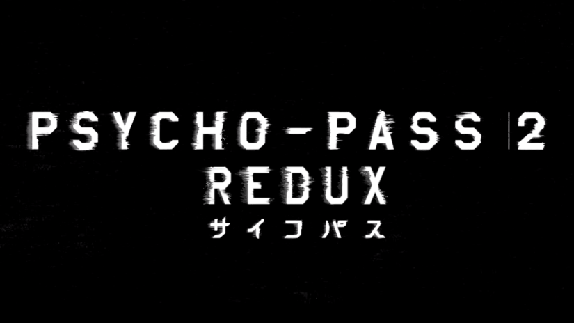 I rewrote the entirety of Psycho-Pass 2